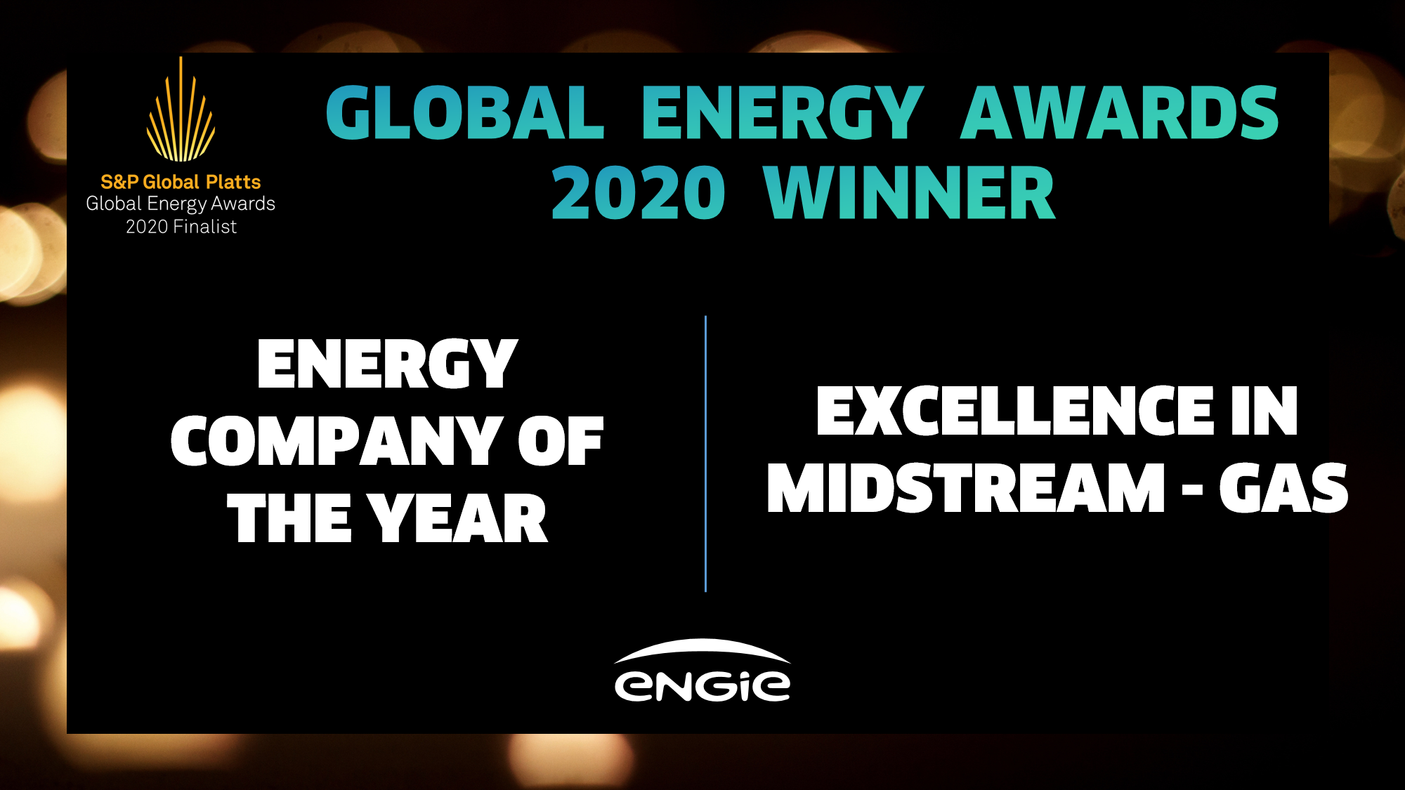 This year, ENGIE won 2 prestigious awards at the S&P Global Platts online Awards Ceremony: • Energy Company of the Year: Our excellence in executing a global energy strategy, our diversity of energy solutions, international scope, innovation and commitment to sustainability were highlighted. • Excellence in Midstream – Gas: This award exhibits our skills as a major midstream in the gas field. Our connecting markets provide the highest standard of customer service and safety.