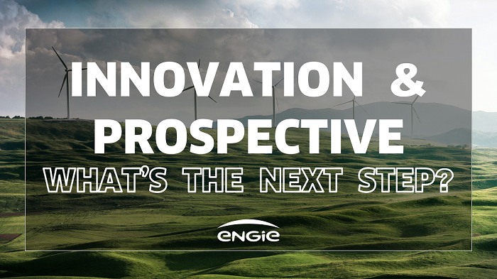 Innovation & prospective what's the next step? | ENGIE Global Energy Management