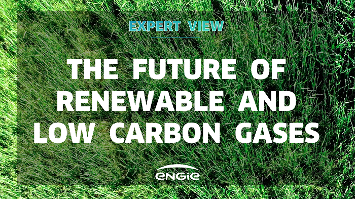 THE FUTURE OF GREEN GASES [ ENGIE Global Energy Management